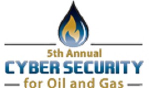 Cyber Security for Oil and Gas Summit